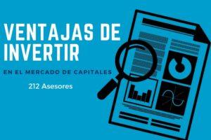 Ventajas de Invertir en el Mercado de Capitales
